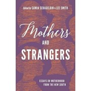 Mothers and Strangers: Essays on Motherhood from the New South, Paperback/Samia Serageldin