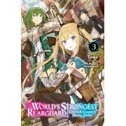 The World's Strongest Rearguard: Labyrinth Country's Novice Seeker, Vol. 3 (Light Novel), Paperback/Twa