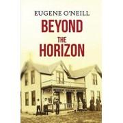 Beyond the Horizon, Paperback/Eugene O'Neill
