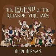 The Legend of the Icelandic Yule Lads, Paperback/Heidi Herman