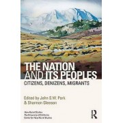 The Nation and Its Peoples by Edited by John Park & Edited by Shannon Gleeson