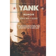 Yank: Memoir of a World War II Soldier (1941-1945) from the Desert War of Africa to the Allied Invasion of Europe, from Germ, Paperback/Ted Ellsworth