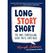 Long Story Short: The Only Storytelling Guide You'll Ever Need, Paperback