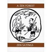 A Zen Forest: Zen Sayings, Paperback/Soiku Shigematsu