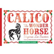 Calico the Wonder Horse: Christmas Gift Edition, Hardcover