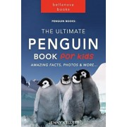 Penguin Books: The Ultimate Penguin Book for Kids: 100+ Amazing Penguin Facts, Photos, Quiz and BONUS Word Search Puzzle, Paperback/Jenny Kellett