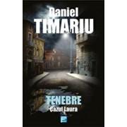 Tenebre. vol 1 Cazul Laura/Daniel Timariu