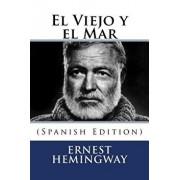 El Viejo y El Mar (Spanish Edition) (Spanish), Paperback/Ernest Hemingway