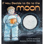 If You Decide to Go to the Moon, Hardcover/Faith McNulty