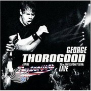 Video Delta Thorogood,George & Destroyers - 30th Anniversary Tour-Live In Europe - CD