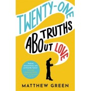 21 Truths About Love. from the bestselling author of Memoirs Of An Imaginary Friend, Paperback/Matthew Green
