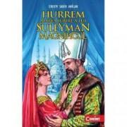 Hurrem marea iubire a lui Suleyman Magnificul