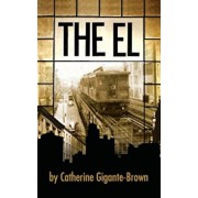 The El, Paperback/Catherine Gigante-Brown