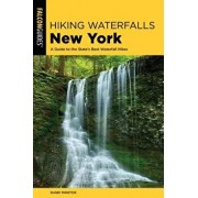 Hiking Waterfalls New York: A Guide to the State's Best Waterfall Hikes, Paperback/Randi Minetor