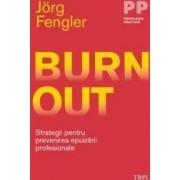 Burnout. Strategii pentru prevenirea epuizarii profesionale - Jorg Fengler