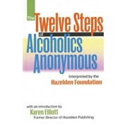 The Twelve Steps of Alcoholics Anonymous: Interpreted by the Hazelden Foundation, Paperback/Anonymous