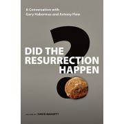 Did the Resurrection Happen? - A Conversation with Gary Habermas and Antony Flew (Habermas Gary R M.A. Ph.D. D.D.)(Paperback) (9780830837182)