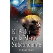 El Poder de La Mente Subconsciente ( the Power of the Subconscious Mind ), Hardcover