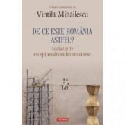 De ce este Romania astfel Avatarurile exceptionalismului romanesc
