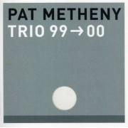 Pat Metheny, Larry Grenadier, Will Stewart - Trio 99-00 (0093624763222) (1 CD)