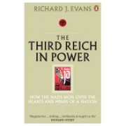Third Reich in Power, 1933-1939 - How the Nazis Won Over the Hearts and Minds of a Nation (Evans Richard J.)(Paperback) (9780141009766)