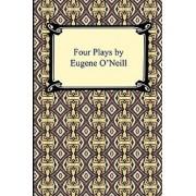 Four Plays by Eugene O'Neill, Paperback/Eugene Gladstone O'Neill