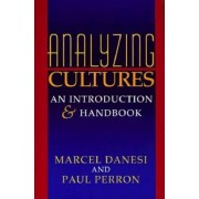 Analyzing Cultures - An Introduction and Handbook (Danesi Marcel)(Paperback / softback) (9780253212986)