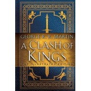 A Clash of Kings: The Illustrated Edition, Hardcover/George R. R. Martin