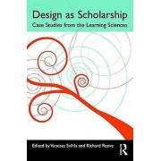 Design as Scholarship by Vanessa Svihla & Richard Reeve