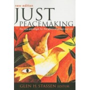 Just Peacemaking: The New Paradigm for the Ethics of Peace and War, Paperback