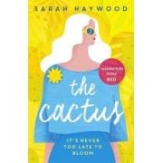 John Murray Press The Cactus : A Reese Witherspoon x Hello Sunshine Book Club Pick - Sarah Haywood