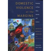Domestic Violence at the Margins: Readings on Race, Class, Gender, and Culture, Paperback/Natalie J. Sokoloff