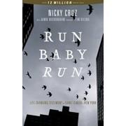 Run Baby Run: The True Story of a New York Ganster Finding Christ, Paperback/Nicky Cruz
