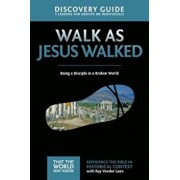 Walk as Jesus Walked Discovery Guide: Being a Disciple in a Broken World, Paperback/Ray Vander Laan