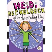 Heidi Heckelbeck and the Never-Ending Day, Hardcover/Wanda Coven