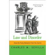 Law and Disorder - Absurdly Funny Moments from the Courts (Sevilla Charles M.)(Paperback) (9780393349535)