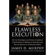 Flawless Execution: Use the Techniques and Systems of America's Fighter Pilots to Perform at Your Peak and Win the Battles of the Business, Paperback