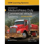 Fundamentals of Medium/Heavy Duty Commercial Vehicle Systems, Hardcover/Gus Wright