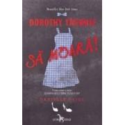Dorothy trebuie sa moara seria Eliberarea Tinutului Oz vol.1 - Danielle Paige