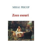 Zece eseuri/Mihai Pricop