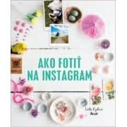 Ako fotiť na Instagram(Cydová Leela)
