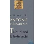 Talcuiri noi la texte vechi - Antonie Plamadeala