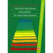 Procesul decizional managerial in sfera educationala