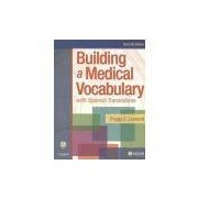 BUILDING A MEDICAL VOCABULARY WITH SPANISH TRANSLATIONS (MIXED MEDIA PRODUCT)