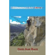 Running My Race: Reflections on Life, Loss, Aging, and Forty Years of Teaching, Paperback/David Alan Black