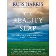 The Reality Slap: Finding Peace and Fulfillment When Life Hurts, Paperback