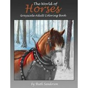 The World of Horses Grayscale Adult Coloring Book, Paperback/Ruth Sanderson