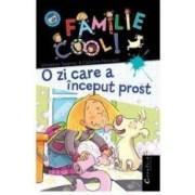 O familie cool O zi care a inceput prost - Christine Sagnier Caroline Hesnard