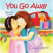 You Go Away, Hardcover/Dorothy Corey