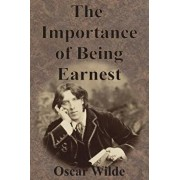 The Importance of Being Earnest, Paperback/Oscar Wilde